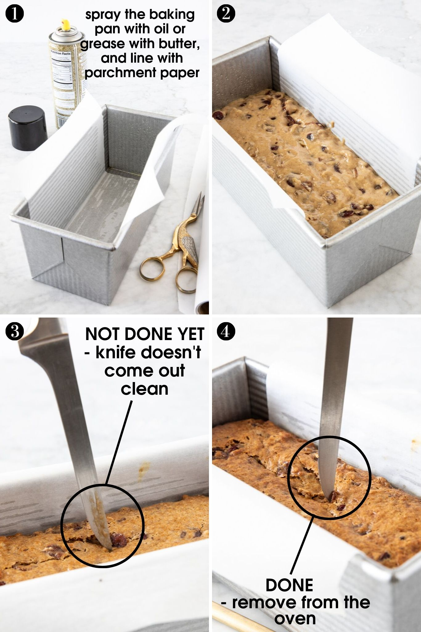 four steps to successfully baked banana cranberry pecan bread, showing baking bread pan lined with parchment paper; batter inside the baking pan; knife inserted into the bread coming out covered with batter and showing the bread isn't ready yet; last photo showing knife coming out clean-the bread is ready from verygoodcook.com