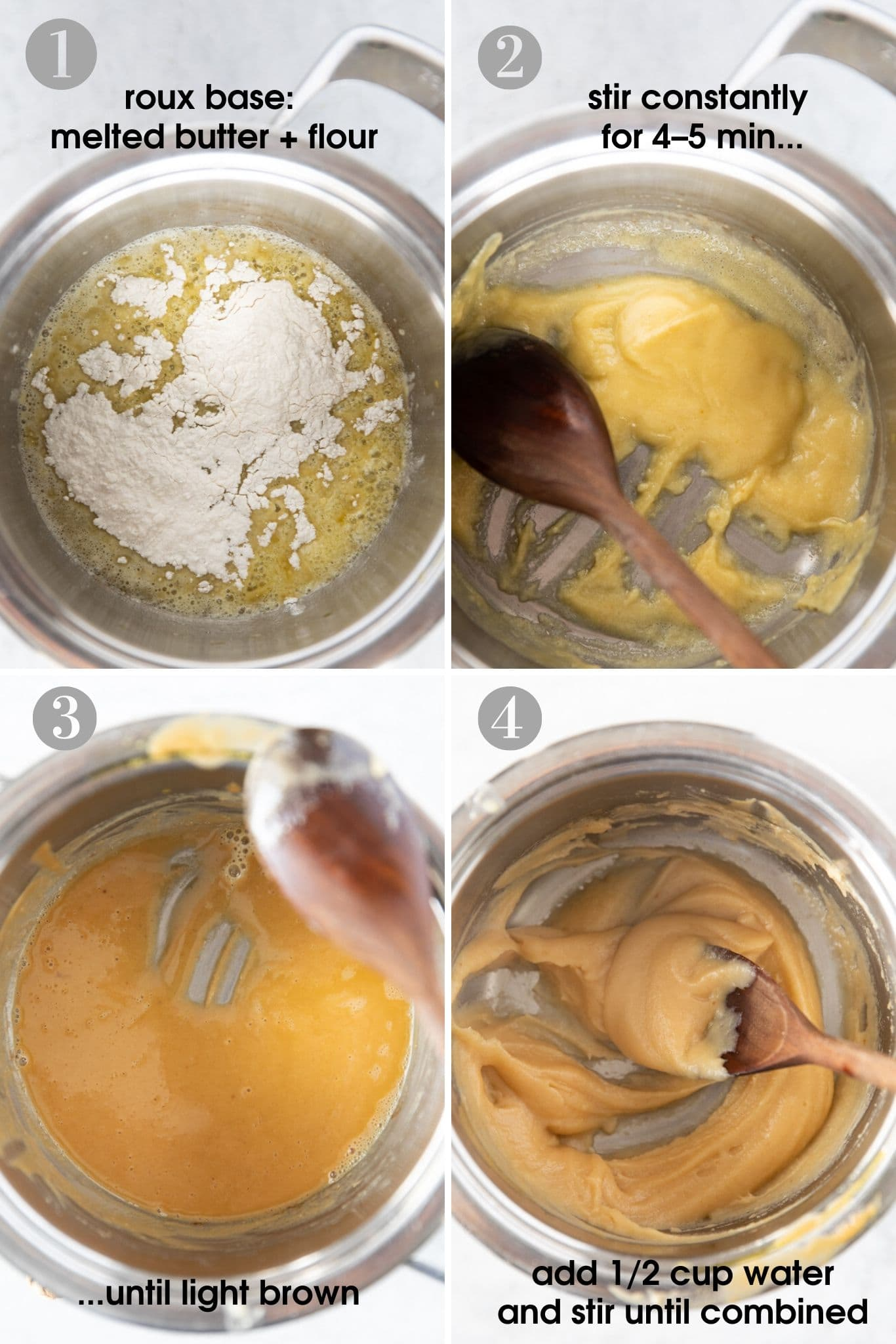 Four photos showing how to make roux as a soup base. Star with melted butter and all-purpose flour, and stir for 4-5 min until light brown, then add 1/2 cup water and stir